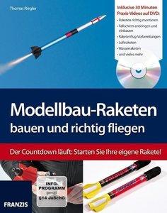 Modellbau-Raketen bauen und richtig fliegen