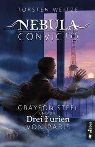 Nebula Convicto. Grayson Steel und die Furien von Paris