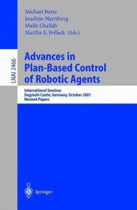 Advances in Plan-Based Control of Robotic Agents