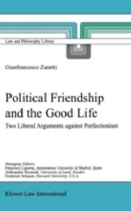 Political Friendship and the Good Life