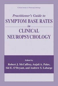 Practitioner's Guide to Symptom Base Rates in Clinical Neuropsyc
