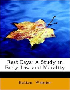 Rest Days: A Study in Early Law and Morality