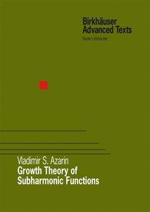 Growth Theory of Subharmonic Functions