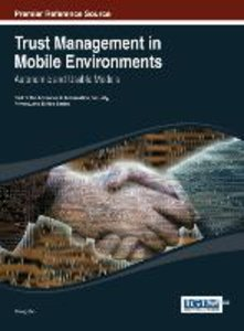 Trust Management in Mobile Environments: Autonomic and Usable Mo