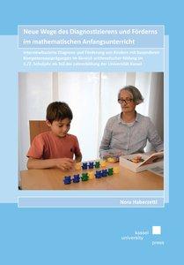 Neue Wege des Diagnostizierens und Förderns im mathematischen An