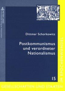 Postkommunismus und verordneter Nationalismus