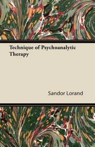 Technique of Psychoanalytic Therapy