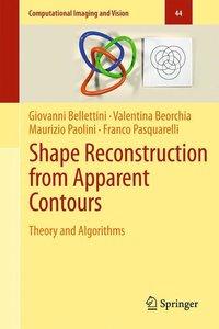 Shape Reconstruction from Apparent Contours
