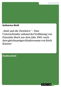 """""""Emil und die Detektive"""" - Eine Unterrichtsidee anhand der Verfi"""