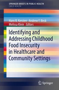 Identifying and Addressing Childhood Food Insecurity in Healthca