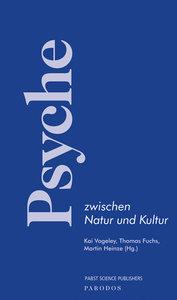 Psyche zwischen Natur und Kultur