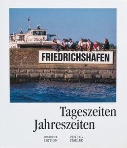 Friedrichshafen. Tageszeiten, Jahreszeiten