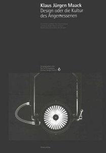 Klaus Jürgen Maack Design oder die Kultur des Angemessenen