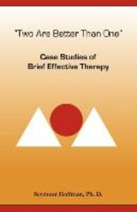 Two Are Better Than One: Case Studies of Brief Effective Therapy