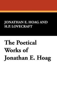 The Poetical Works of Jonathan E. Hoag