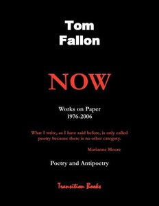 Now - Works on Paper 1976-2006 - Poetry and Antipoetry