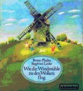 Wie die Windmühle zu den Wolken flog