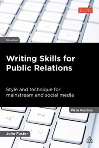 Writing Skills for Public Relations: Style and Technique for Mai