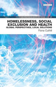Homelessness, Social Exclusion and Health: Global Perspectives,