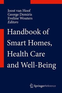 Handbook of Smart Homes, Health Care and Well-Being. 2 Bände