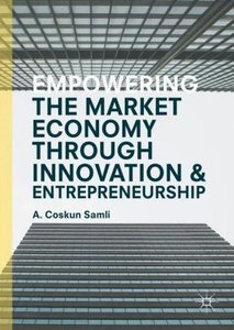 Empowering the Market Economy through Innovation and Entrepreneu