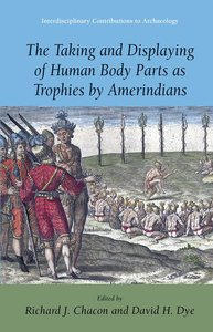 The Taking and Displaying of Human Body Parts as Trophies by Ame