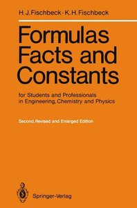 Formulas, Facts and Constants for Students and Professionals in