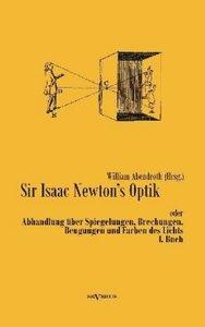 Sir Isaac Newtons Optik oder Abhandlung über Spiegelungen, Brech