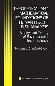 Theoretical and Mathematical Foundations of Human Health Risk An