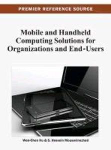 Mobile and Handheld Computing Solutions for Organizations and En