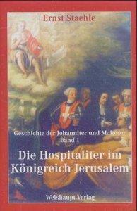 Die Geschichte der Johanniter und Malteser / Die Hospitaliter im