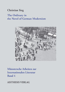 The Ordinaryin the Novel of German Modernism