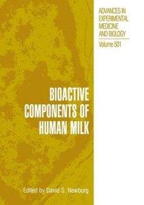 Bioactive Components of Human Milk