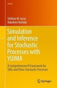 Simulation and Inference for Stochastic Processes with YUIMA