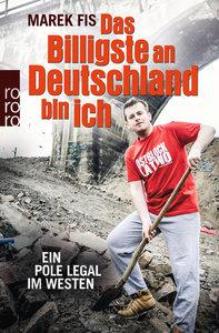 Das Billigste an Deutschland bin ich