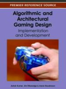 Algorithmic and Architectural Gaming Design: Implementation and