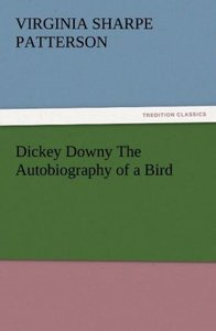 Dickey Downy The Autobiography of a Bird