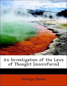 An Investigation of the Laws of Thought [microform]