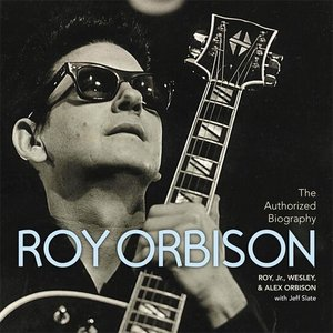 Roy Orbison: The Authorized Biography