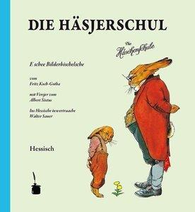Die Häsjerschul. Die Häschenschule -- Hessisch