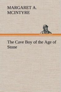 The Cave Boy of the Age of Stone