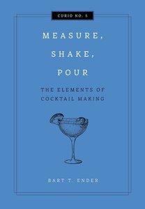 Measure, Shake, Pour