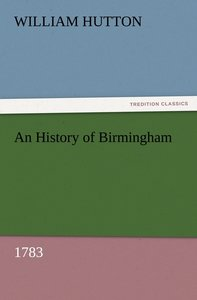 An History of Birmingham (1783)