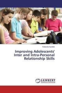 Improving Adolescents\' Inter and Intra-Personal Relationship Sk