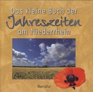 Das kleine Buch der Jahreszeiten am Niederrhein