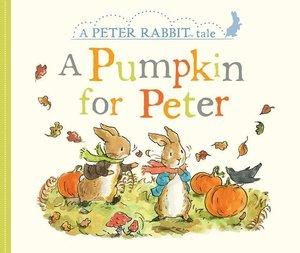 A Pumpkin for Peter: A Peter Rabbit Tale