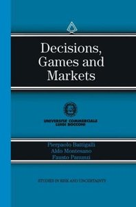 Decisions, Games and Markets