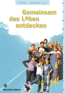 Ethik 5 / 6. Arbeitsheft. Gemeinsam das Leben entdecken. Sachsen