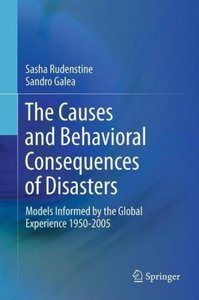 The Causes and Behavioral Consequences of Disasters