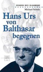 Hans Urs von Balthasar begegnen